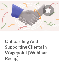 Onboarding And Supporting Clients In Wagepoint [Webinar Recap]