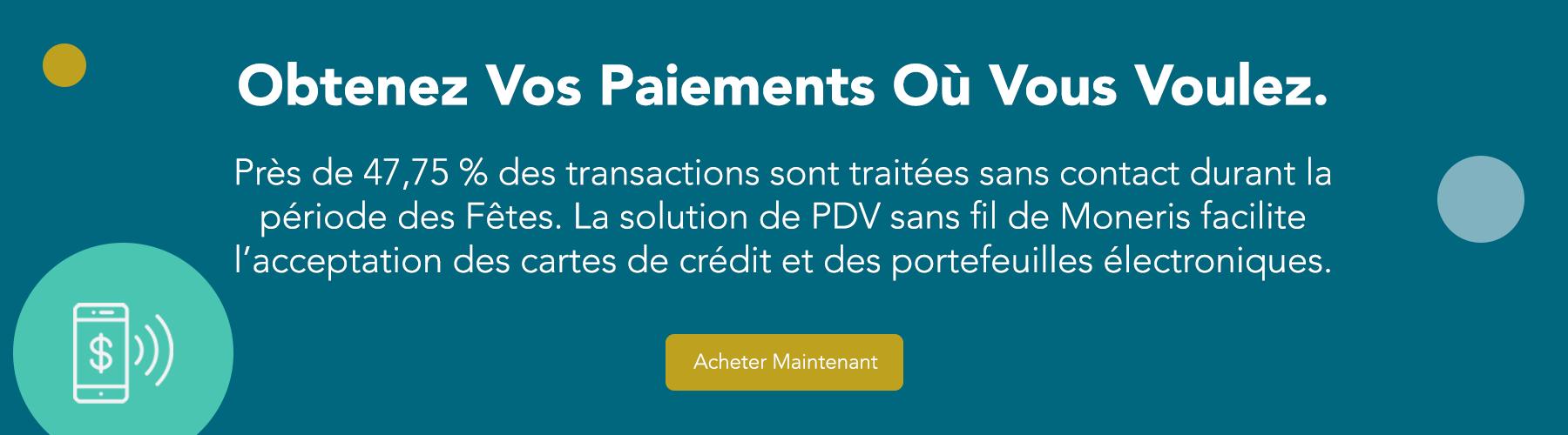 Obtenez vos paiements où vous voulez. Près de 47,75 % des transactions sont traitées sans contact durant la période des Fêtes. La solution de PDV sans fil de Moneris facilite l'acceptation des cartes de crédit et des portefeuilles électroniques. Commandez la vôtre dès aujourd'hui.