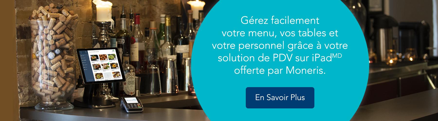 Gérez facilement votre menu, vos tables et votre personnel grâce à votre solution de PDV sur iPadMD offerte par Moneris. Apprenez-en davantage