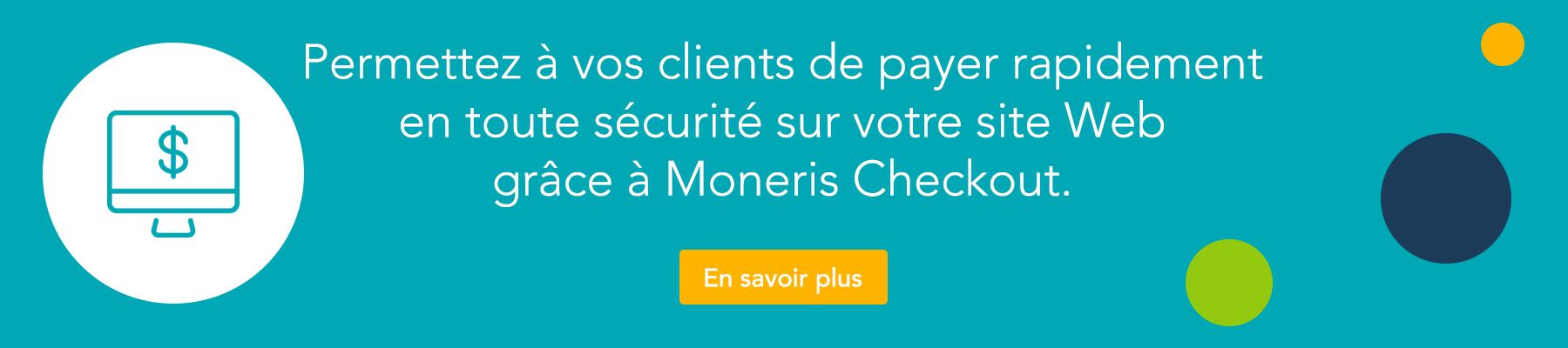 Permettez à vos clients de payer rapidement en toute sécurité sur votre site Web grâce à Moneris Checkout. En savoir plus