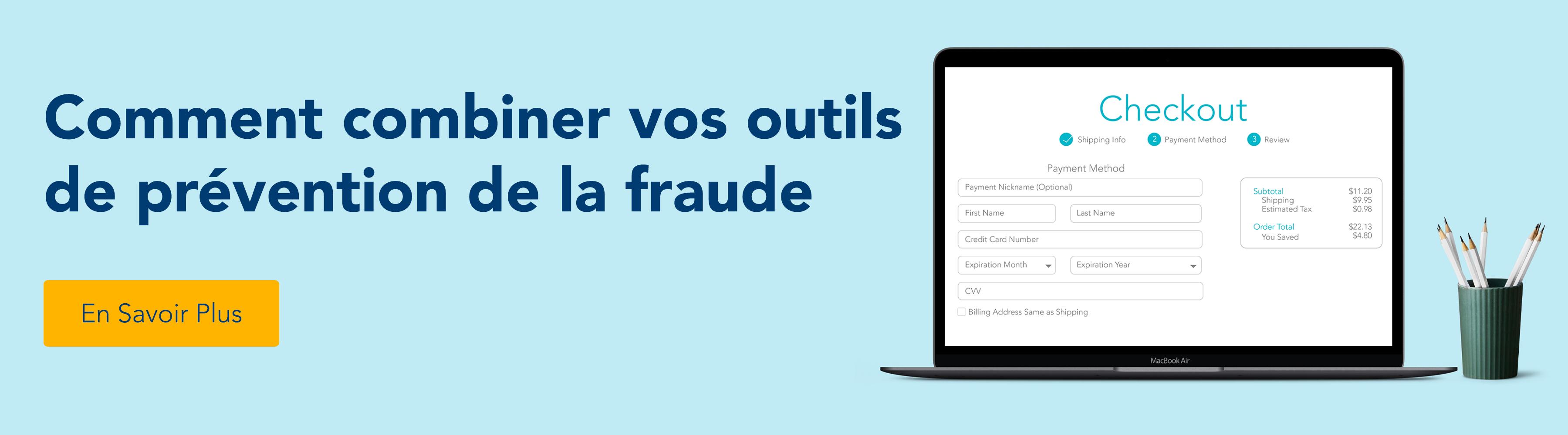 Comment combiner vos outils de prévention de la fraude