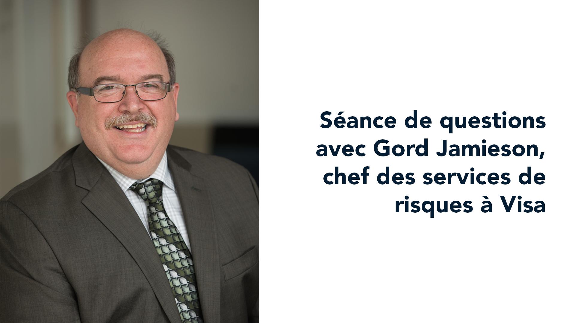 Minimiser les risques liés aux systèmes de paiement : une séance de questions avec Gord Jamieson