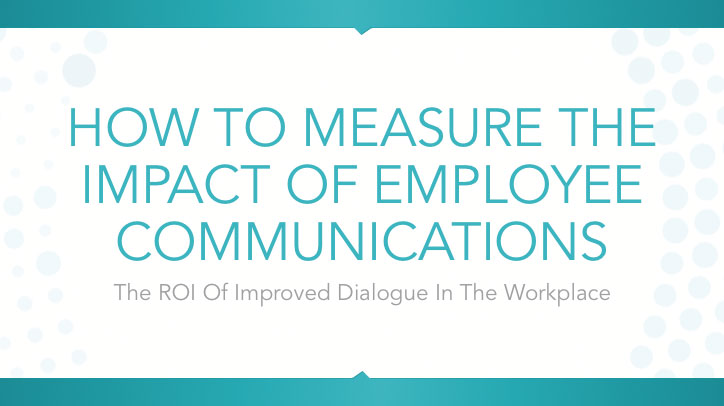 How To Measure The Impact Of Employee Communications