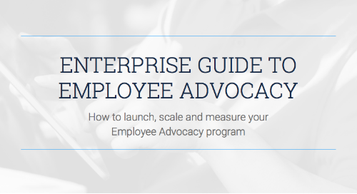 Enterprise Guide to Employee Advocacy