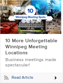 10 More Unforgettable Winnipeg Meeting Locations