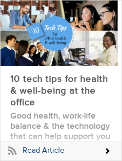 10 tech tips for health & well-being at the office