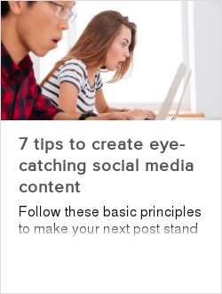 7 tips to create eye-catching social media content