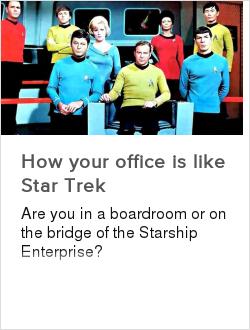 How your office is like Star Trek