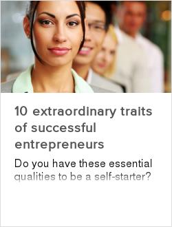 10 extraordinary traits of successful entrepreneurs