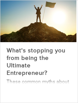 What's stopping you from being the Ultimate Entrepreneur?