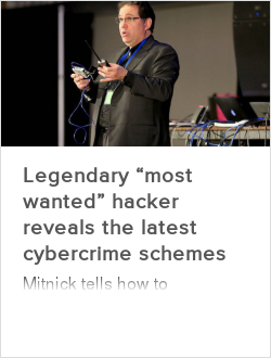 """Legendary """"most wanted"""" hacker reveals the latest cybercrime schemes"""