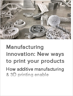 Manufacturing innovation: New ways to print your products