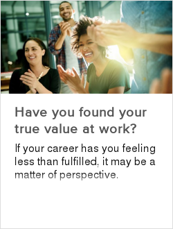 Have you found your true value at work?