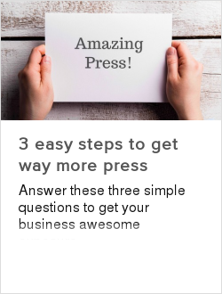 3 easy steps to get way more press