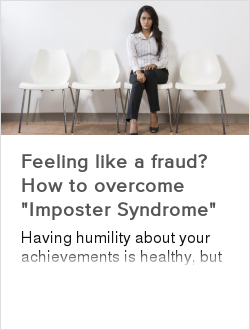 """Feeling like a fraud? How to overcome """"Imposter Syndrome"""""""