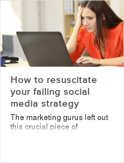 How to resuscitate your failing social media strategy
