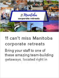 11 can't miss Manitoba corporate retreats