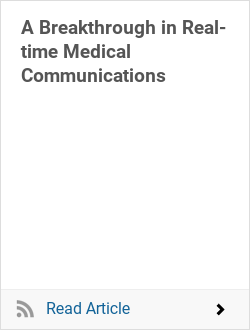 A Breakthrough in Real-time Medical Communications