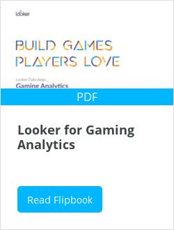 Looker Data Apps: Gaming Analytics