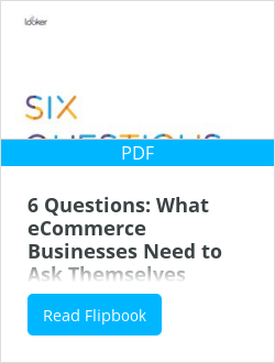 6 Questions: What eCommerce Businesses Need to Ask Themselves