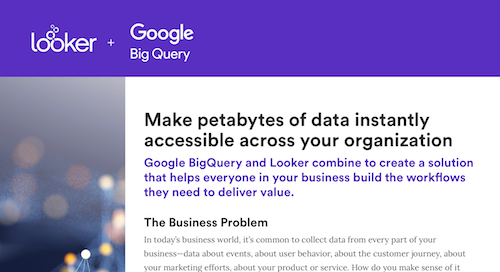 ooker & Google Big Query Solution Brief: Make Petabytes of Data Instantly Accessible Across Your Organization