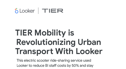 TIER Mobility is Revolutionizing Urban Transport with Looker