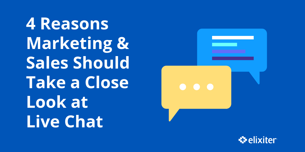 4 Reasons Marketing and Sales Should Look at Live Chat