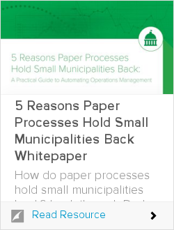 5 Reasons Paper Processes Hold Small Municipalities Back Whitepaper