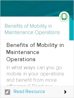 Benefits of Mobility in Maintenance Operations
