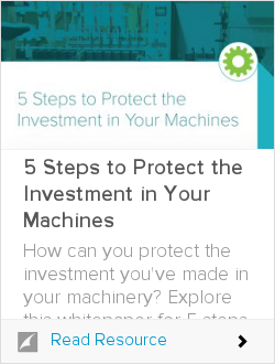 5 Steps to Protect the Investment in Your Machines