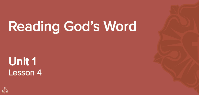 Lesson 4 - Reading God's Word | CPH 60-Week Confirmation Curriculum