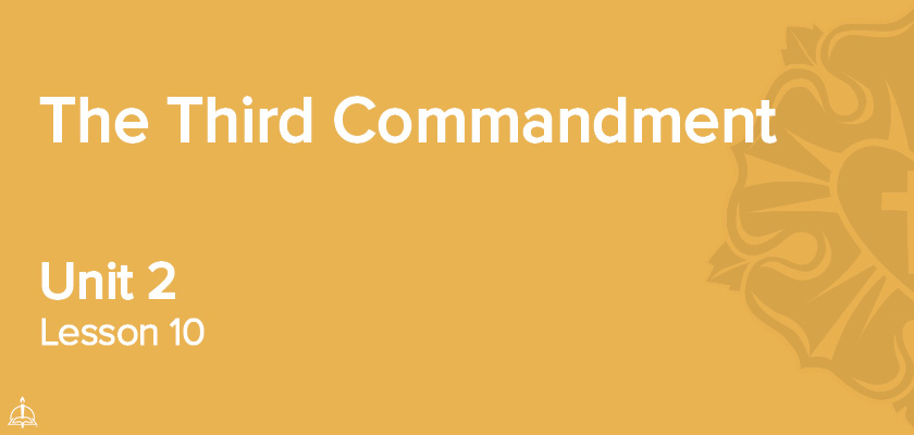 Lesson 10 - The Third Commandment | CPH 60-Week Confirmation Curriculum