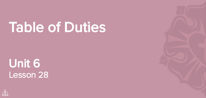 Lesson 28 - Table of Duties | CPH 30-Week Confirmation Curriculum