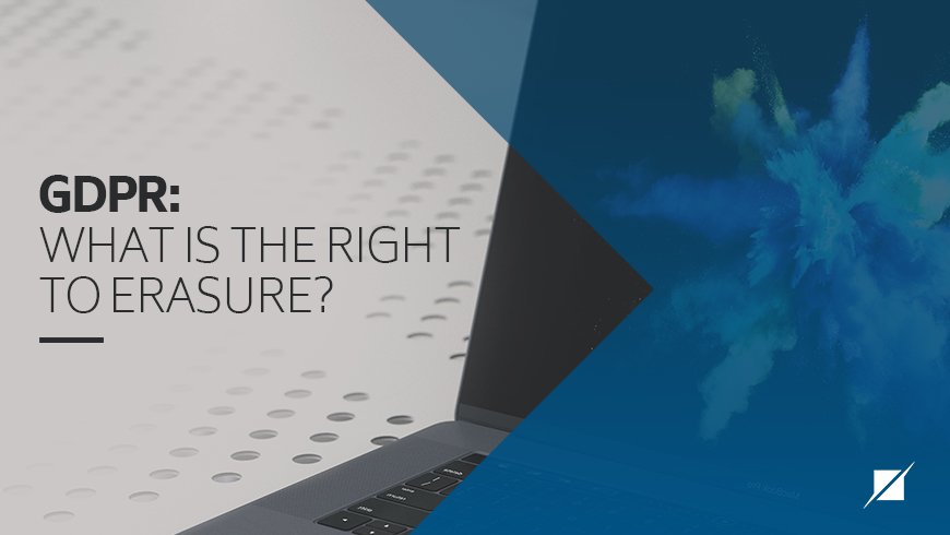 GDPR: What is the Right to Erasure?