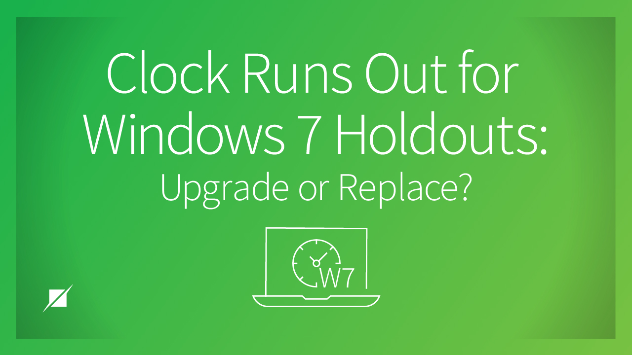 Clock Runs Out for Windows 7 Holdouts