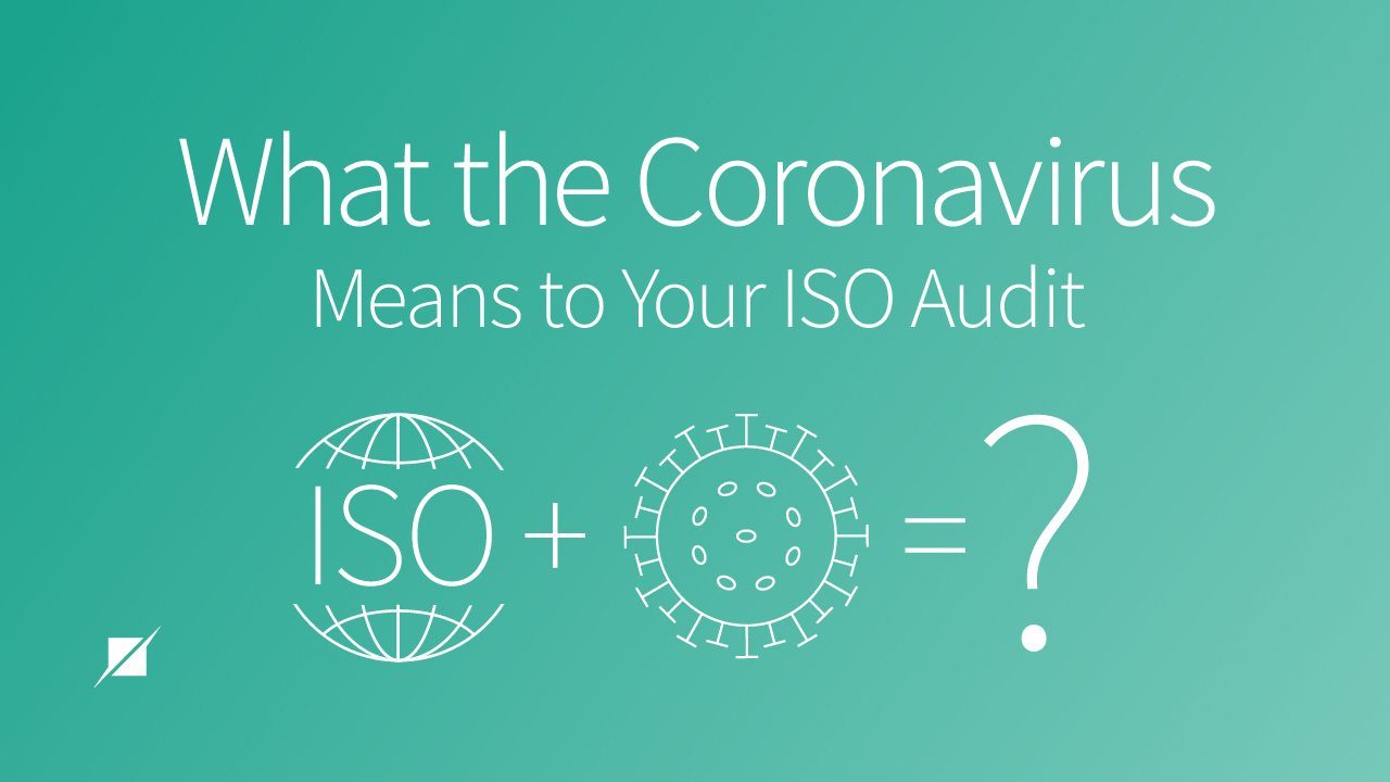 What the Coronavirus Means to Your ISO Audit
