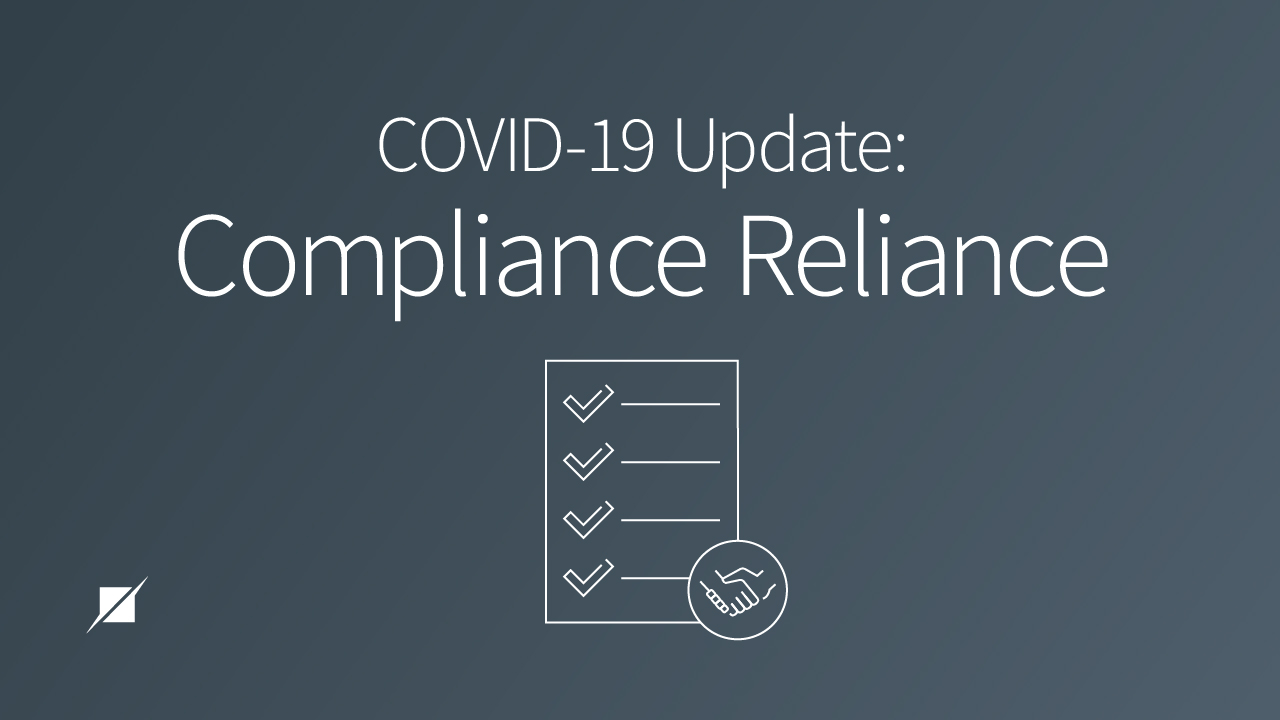 COVID- 19 Update: Compliance Reliance