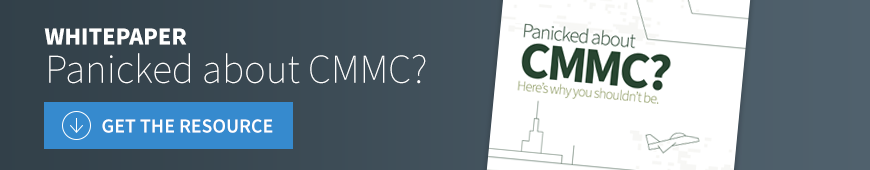 Whitepaper: Panicked about CMMC? Don't be!