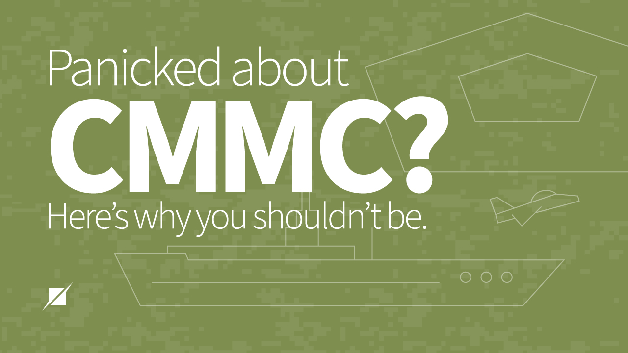 Panicked About CMMC? Don't be!