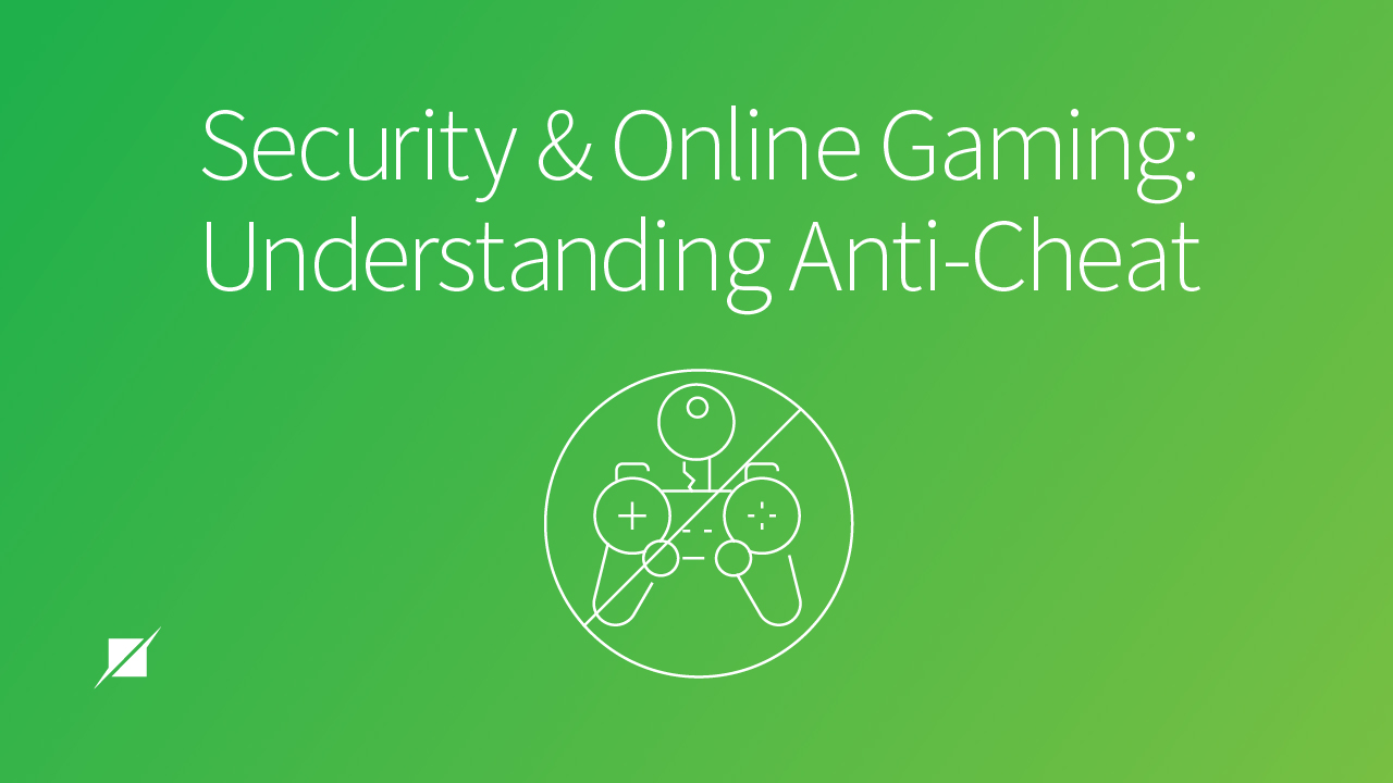 Security and Online Gaming: Understanding Anti-Cheat