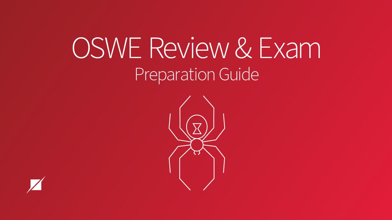 OSWE Review and Exam Preparation Guide