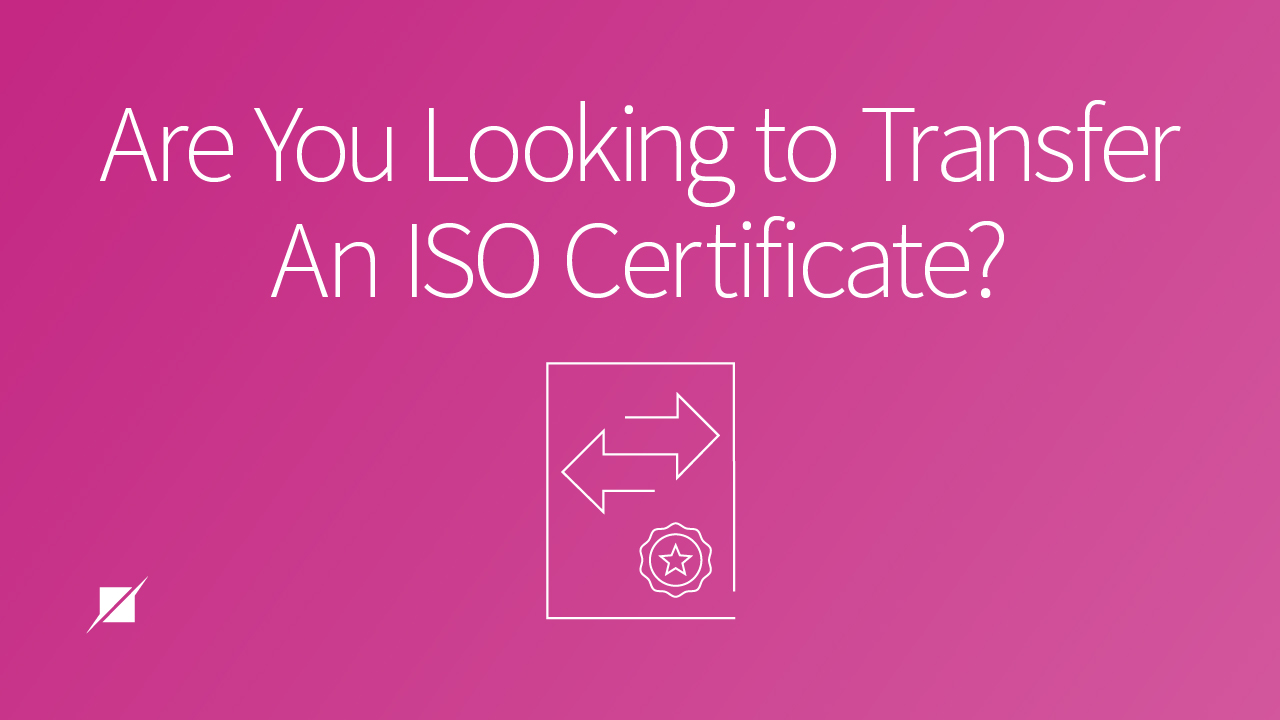 Are You Looking to Transfer an ISO Certificate?