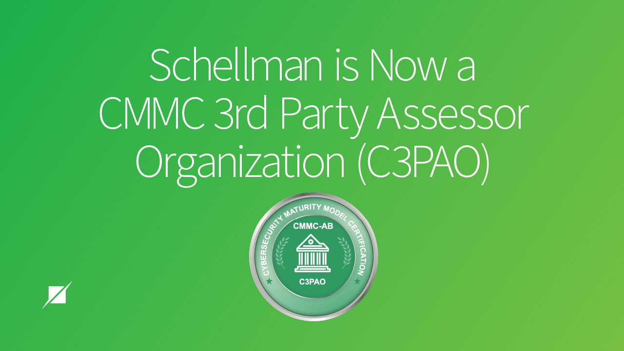 Schellman is Now a CMMC 3rd Party Assessor Organization