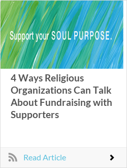 4 Ways Religious Organizations Can Talk About Fundraising with Supporters