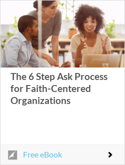 The 6 Step Ask Process for Faith-Centered Organizations