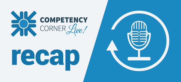 Competency Corner Live Recap