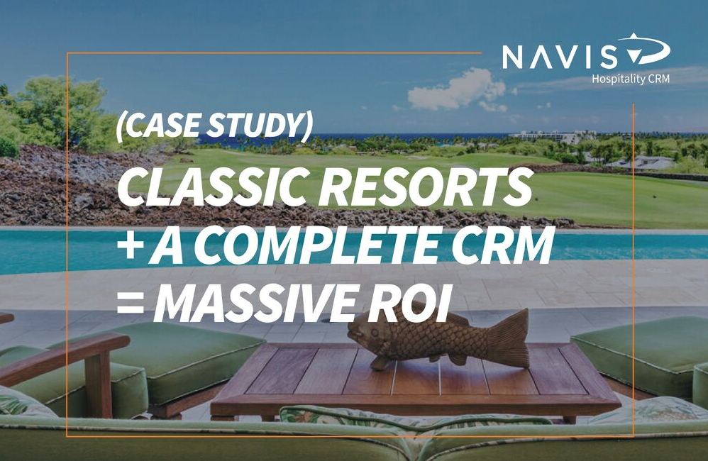 NAVIS Case Study With Classic Resorts