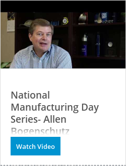 National Manufacturing Day Series- Allen Bogenschutz