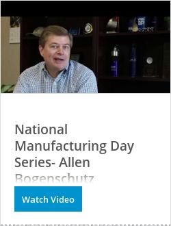 National Manufacturing Day Series- Allen Bogenschutz