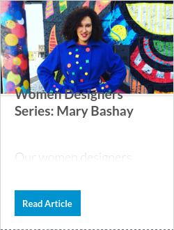 Women Designers Series: Mary Bashay